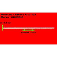 E88441 AL-2 T23 022, UZUNLUK 31.5, EN 6.8 MM, GRUNDIG, LED BAR